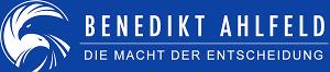 Benedikt Ahlfeld • Die Macht der Entscheidung